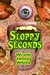 Sloppy Seconds