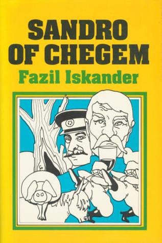 Sandro of Chegem by Fazil Iskander