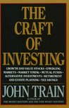 The Craft of Investing: Growth and Value Stocks, Emerging Markets, Market Timing, Mutual Funds, Alternat