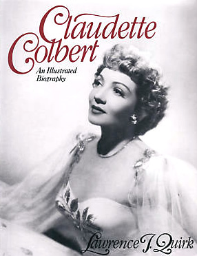 Claudette Colbert : An Illustrated Biography