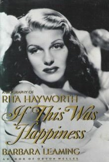 If This Was Happiness: A Biography of Rita Hayworth