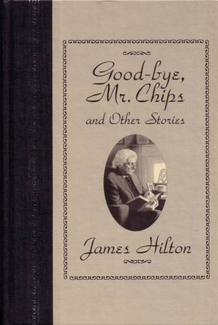 Good Bye Mr. Chips & Other Stories