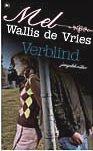 Verblind by Mel Wallis de Vries