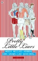 Mooie meisjes hebben soms gruwelijke geheimen (Pretty Little Liars, #1)