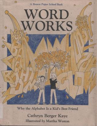 Word Works: Why the Alphabet is a Kid's Best Friend