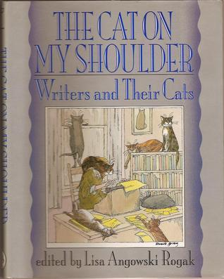 The Cat on My Shoulder: Writers and Their Cats
