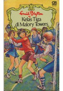Kelas Tiga di Malory Towers by Enid Blyton