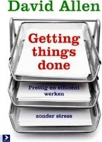 Getting Things Done: Prettig en efficiënt werken zonder stress