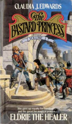 Eldrie The Healer (The Bastard Princess, #1)