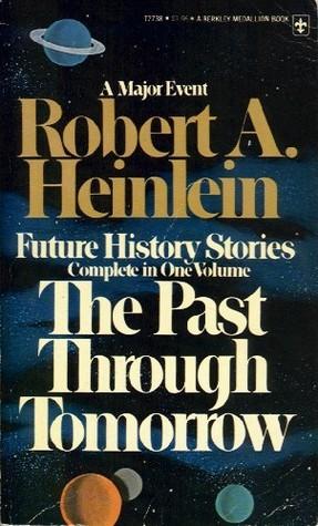 The Past through Tomorrow by Robert A. Heinlein