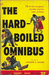 The Hard-Boiled Omnibus