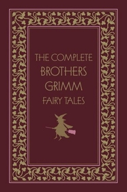 The Complete Brothers Grimm Fairytales