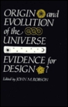 Origin and Evolution of the Universe: Evidence for Design?