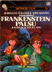 Detektif Cilik Hawkeye Collins & Amy Adams: Frankenstein Palsu & Kasus-Kasus Lain