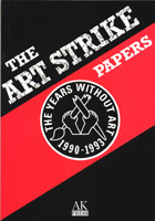 The Art Strike Papers and Neoist Manifestos: The Years Without Art, 1990-1993