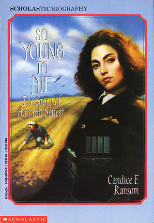 So Young to Die: The Story of Hannah Senesh EPUB