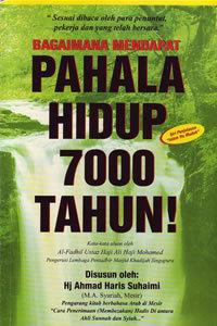 Bagaimana Mendapat Pahala Hidup 7000 Tahun! by Ahmad Haris Suhaimi