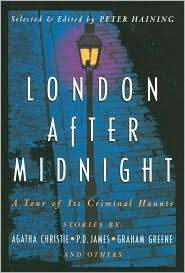 London After Midnight : A Tour of its Criminal Haunts