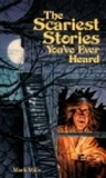 Scariest Stories You've Ever Heard by Mark Mills