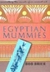 Egyptian Mummies by Bob Brier