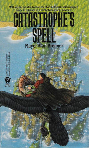Catastrophe's Spell by Mayer Alan Brenner