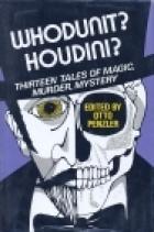 Whodunit? Houdini?: Thirteen Tales Of Magic, Murder, Mystery
