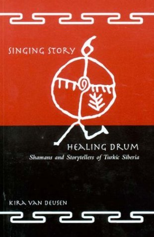 singing-story-healing-drum-shamans-and-storytellers-of-turkic-siberia