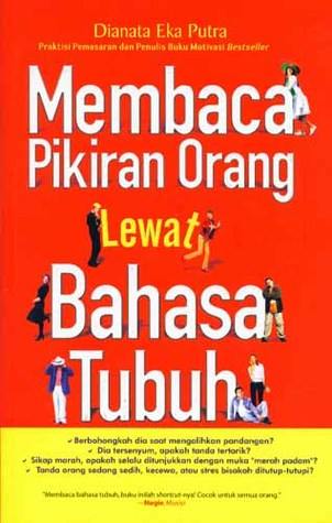 Membaca Pikiran Orang Lewat Bahasa Tubuh by Dianata Eka Putra
