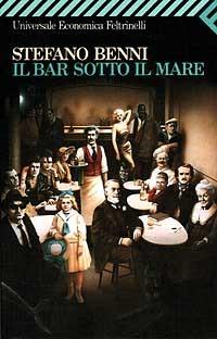 Il bar sotto il mare by Stefano Benni