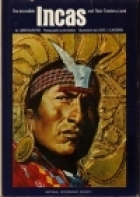 The Incredible Incas and Their Timeless Land by Loren McIntyre