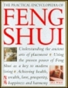 The Practical Encyclopedia of Feng Shui: Understanding the Ancient Arts of Placement