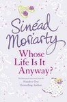 Whose Life Is It Anyway? by Sinéad Moriarty