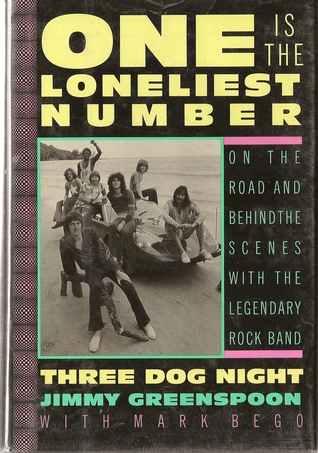 One is the Loneliest Number: On the Road and Behind the Scenes with the Legendary Rock Band, Three Dog Night