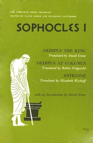 Sophocles 1: Oedipus the King, Oedipus at Colonus, Antigone