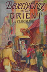 Beverly Gray in the Orient (Beverly Gray, #8)
