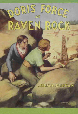 Doris Force at Raven Rock; or, Uncovering the Secret Oil Well