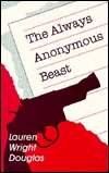 The Always Anonymous Beast by Lauren Wright Douglas