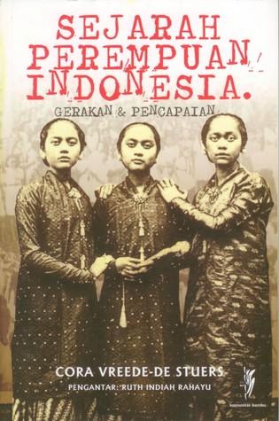 Sejarah Perempuan Indonesia by Cora Vreede-de Stuers