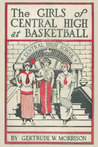 The Girls of Central High at Basketball (Book 3)