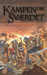 Kampen om sværdet by Lars-Henrik Olsen