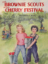 The Brownie Scouts in the Cherry Festival by Mildred A. Wirt