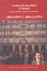 Looking for Jose Rizal in Madrid : journeys, latitudes, perspectives, destinations