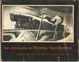 <<The>> Lithographs Of Thomas Hart Benton