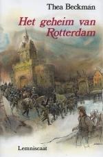 Het geheim van Rotterdam by Thea Beckman