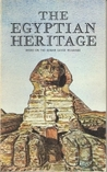 The Egyptian Heritage: Based on the Edgar Cayce Readings