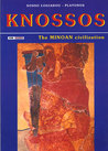 Knossos: The Palace of Minos: A Survey of the Minoan Civilization