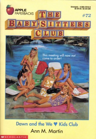 Dawn and the We Love Kids Club (The Baby-Sitters Club, #72)