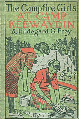The Camp Fire Girls At Camp Keewaydin; Or, Down Paddles (The Camp Fire Girls, #10)
