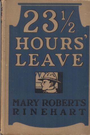 Twenty-three and a Half Hours' Leave by Mary Roberts Rinehart