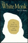 The White Monk: Essay on Dostoevsky and Melville